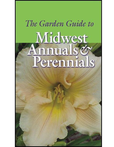 The Garden Guide to Midwest Annuals and Perennials